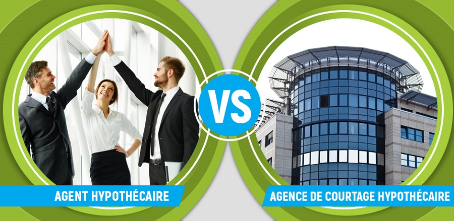 agent hypothecaire vs agence hypothecaire