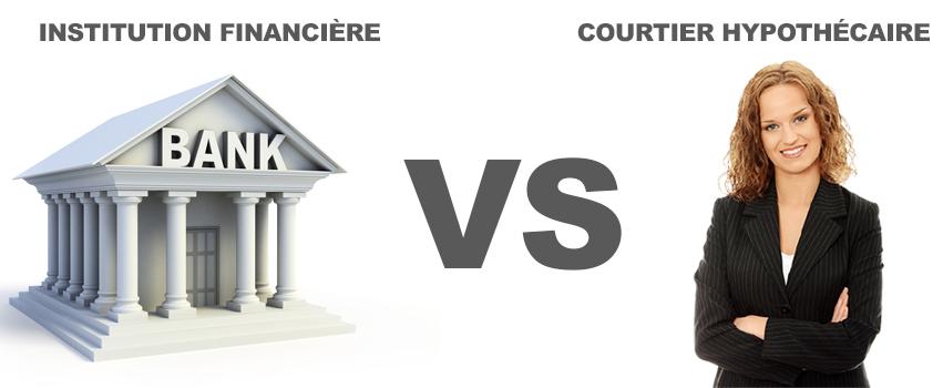 institution financière vs courtier hypothecaire